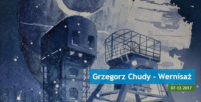Grzegorz Chudy - wernisaż