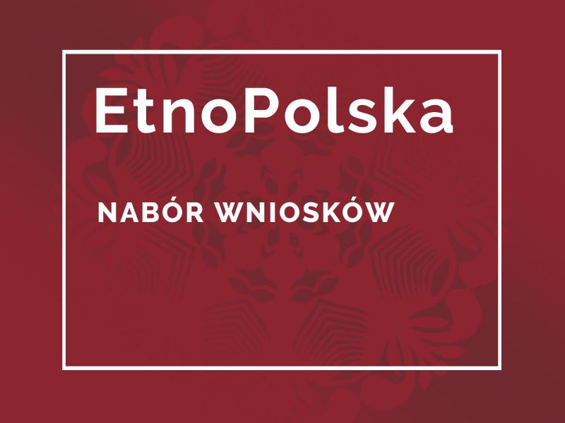 Nabór wniosków do udziału w programie EtnoPolska 2021