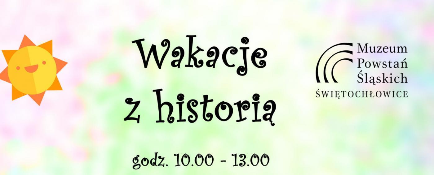 Wakacje z historią w Muzeum Powstań Śląskich w Świętochłowicach